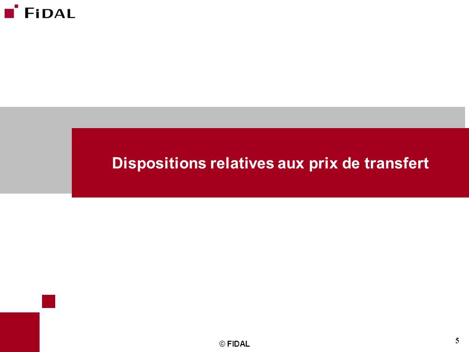 Dispositions relatives aux prix de transfert