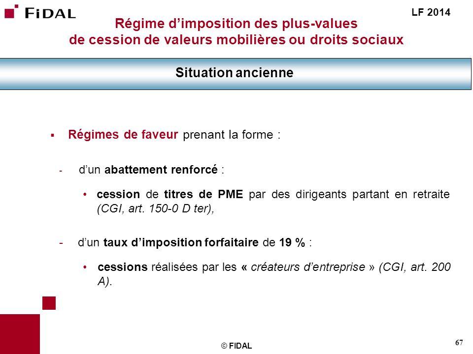 LF 2014 Régime d'imposition des plus-values de cession de valeurs mobilières ou droits sociaux. Situation ancienne.