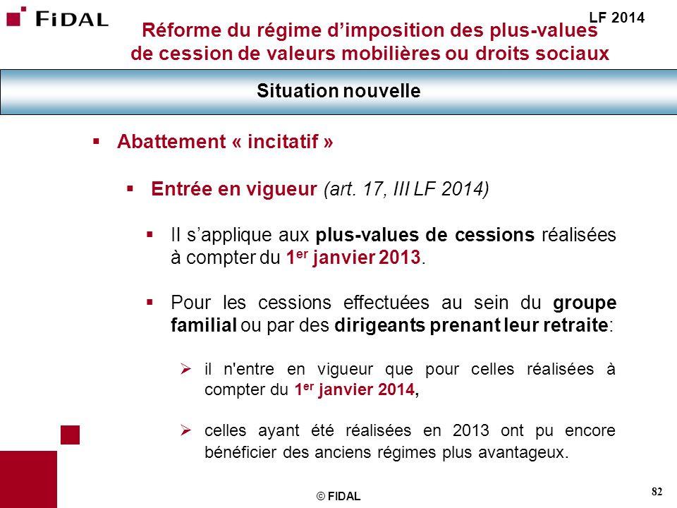 Abattement « incitatif » Entrée en vigueur (art. 17, III LF 2014)