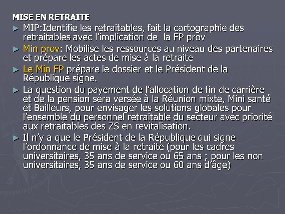 Le Min FP prépare le dossier et le Président de la République signe.