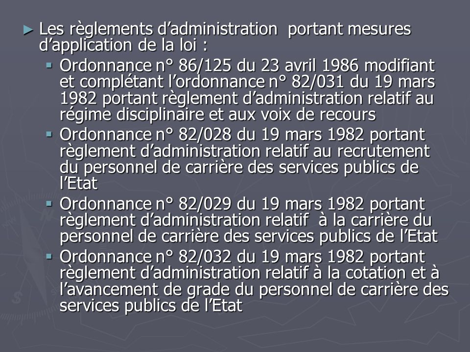 Les règlements d'administration portant mesures d'application de la loi :