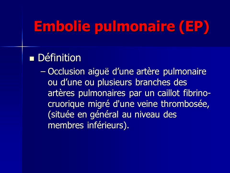 Embolie pulmonaire (EP)