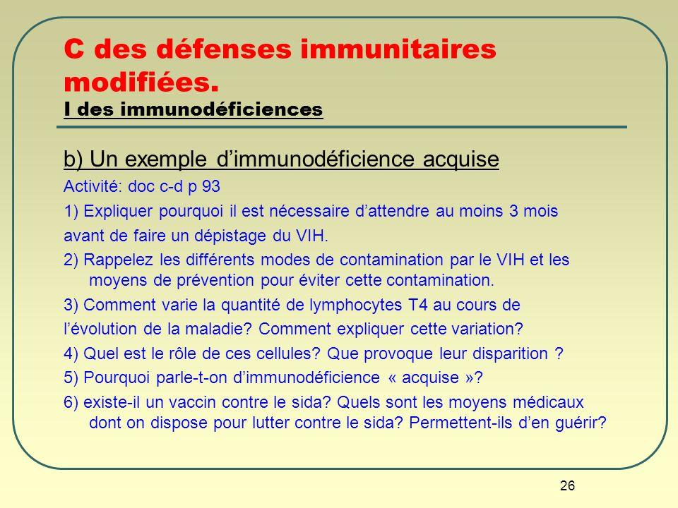 C des défenses immunitaires modifiées. I des immunodéficiences