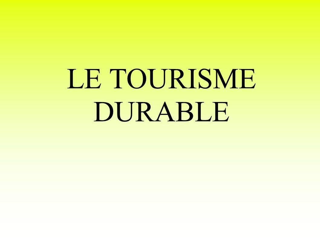 LE TOURISME DURABLE