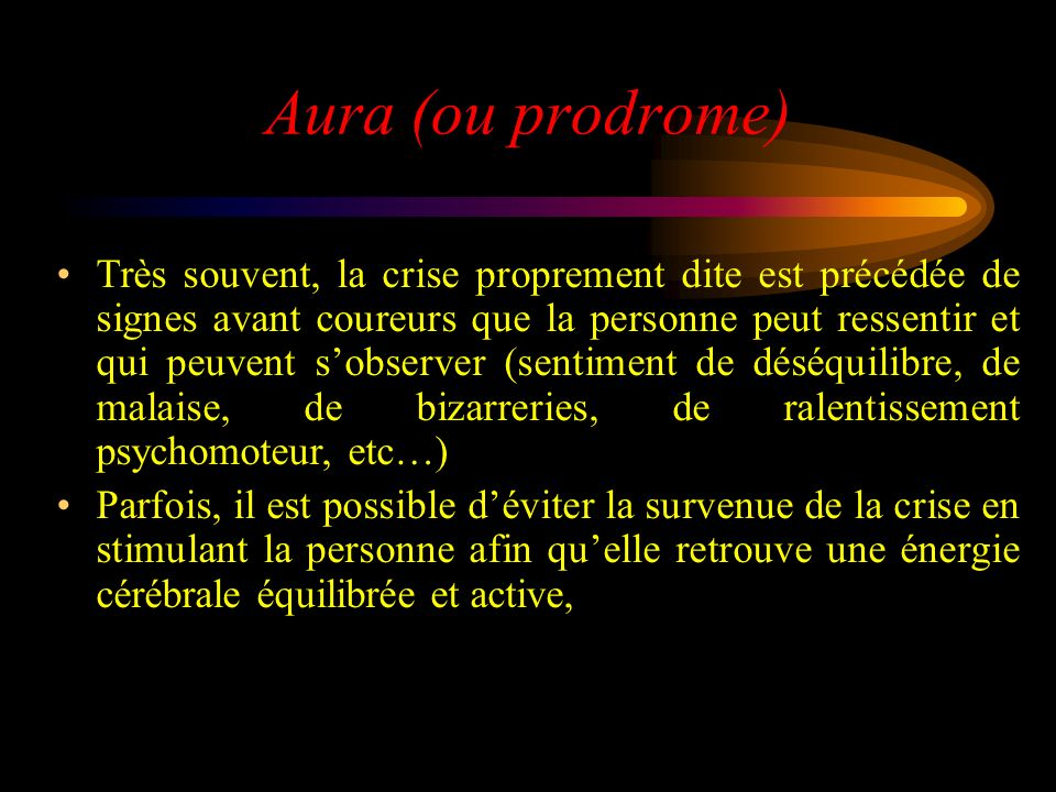 Aura (ou prodrome)