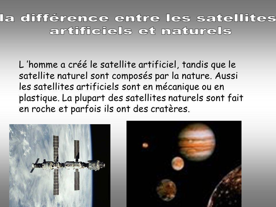 la différence entre les satellites artificiels et naturels