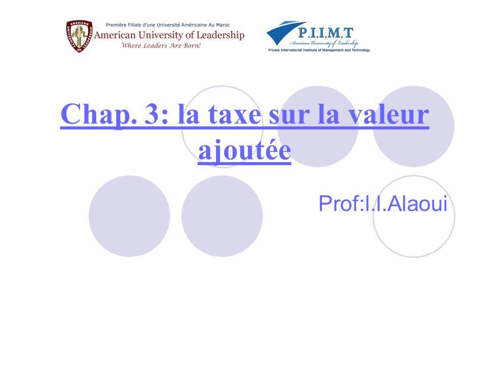 Chap. 3: la taxe sur la valeur ajoutée