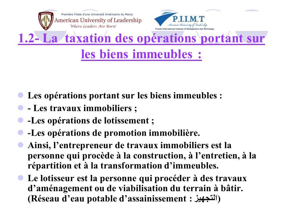 1.2- La taxation des opérations portant sur les biens immeubles :