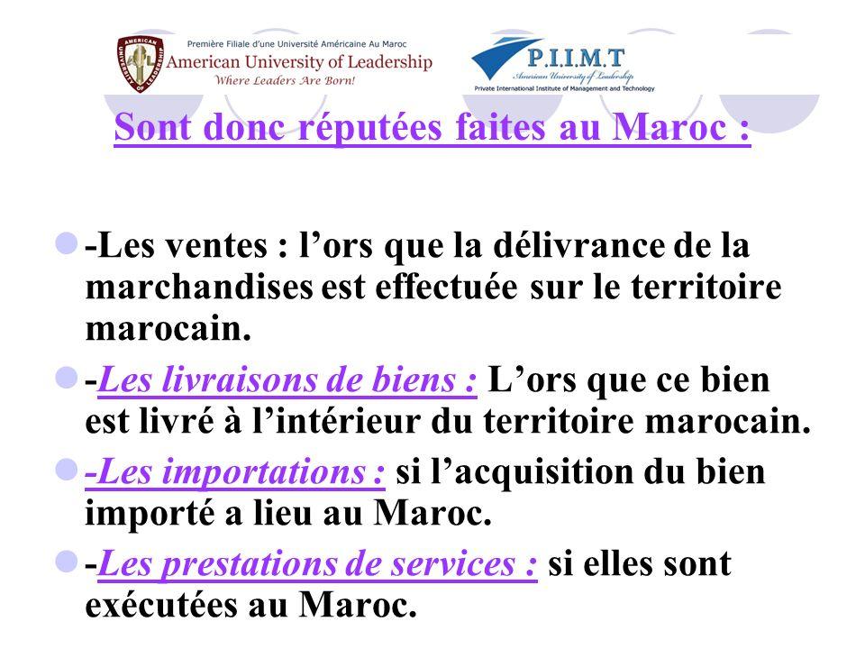 Sont donc réputées faites au Maroc :