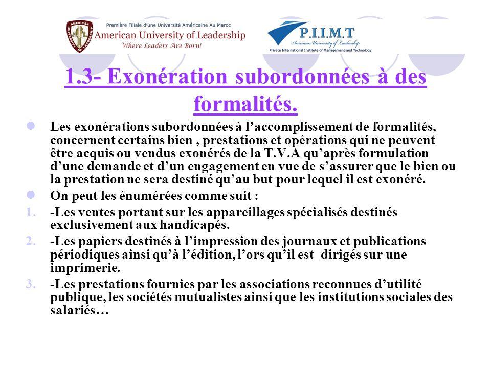 1.3- Exonération subordonnées à des formalités.