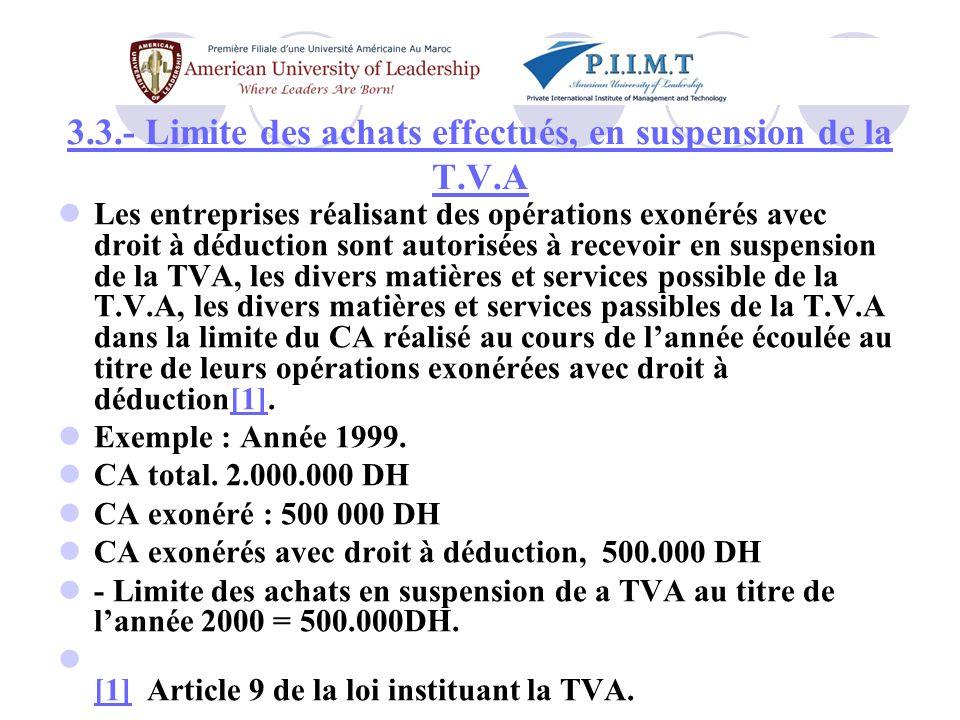 3.3.- Limite des achats effectués, en suspension de la T.V.A