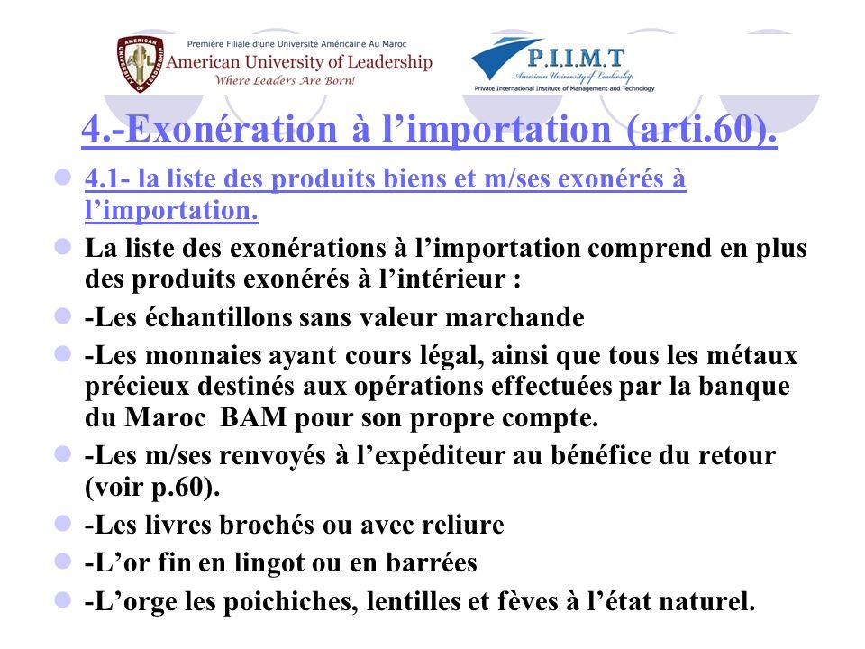 4.-Exonération à l'importation (arti.60).