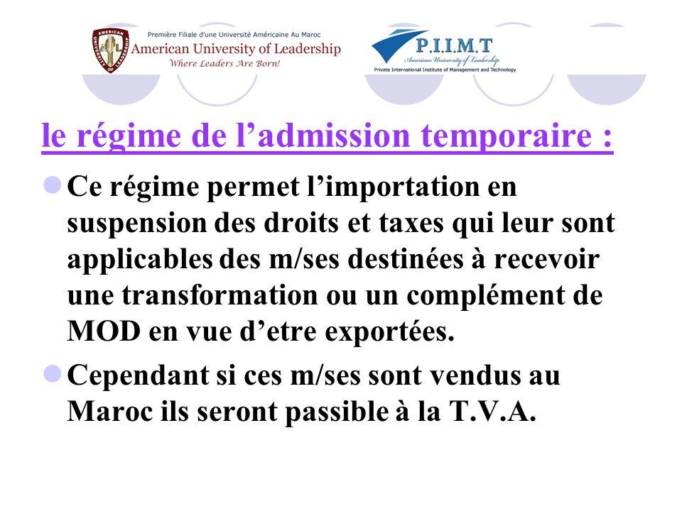 le régime de l'admission temporaire :