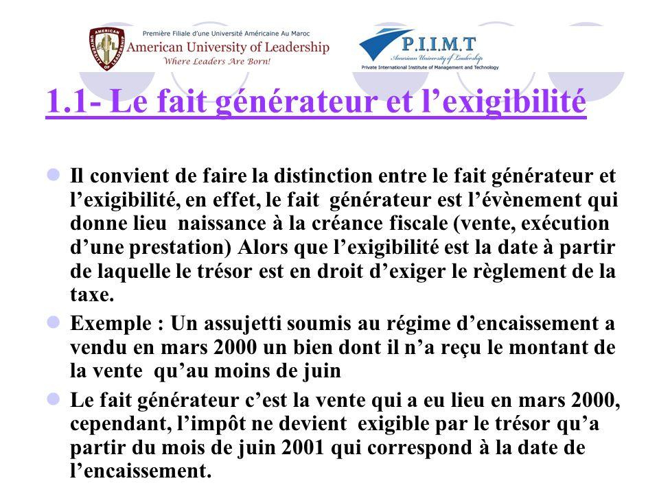 1.1- Le fait générateur et l'exigibilité