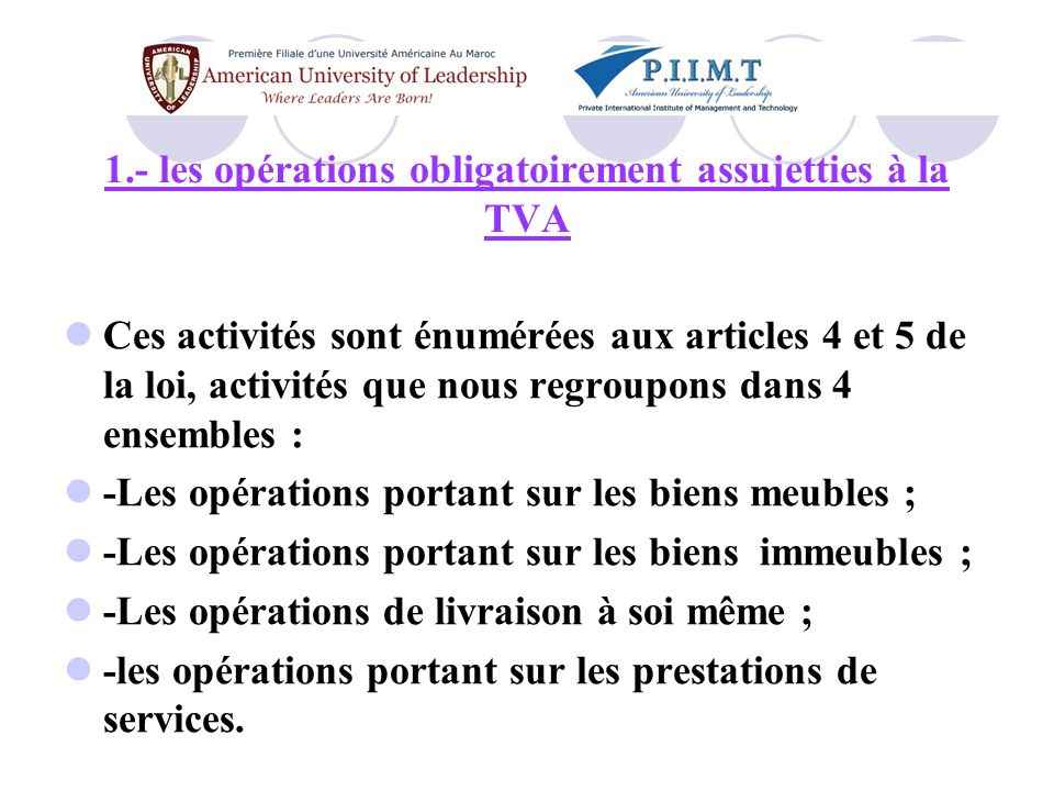 1.- les opérations obligatoirement assujetties à la TVA
