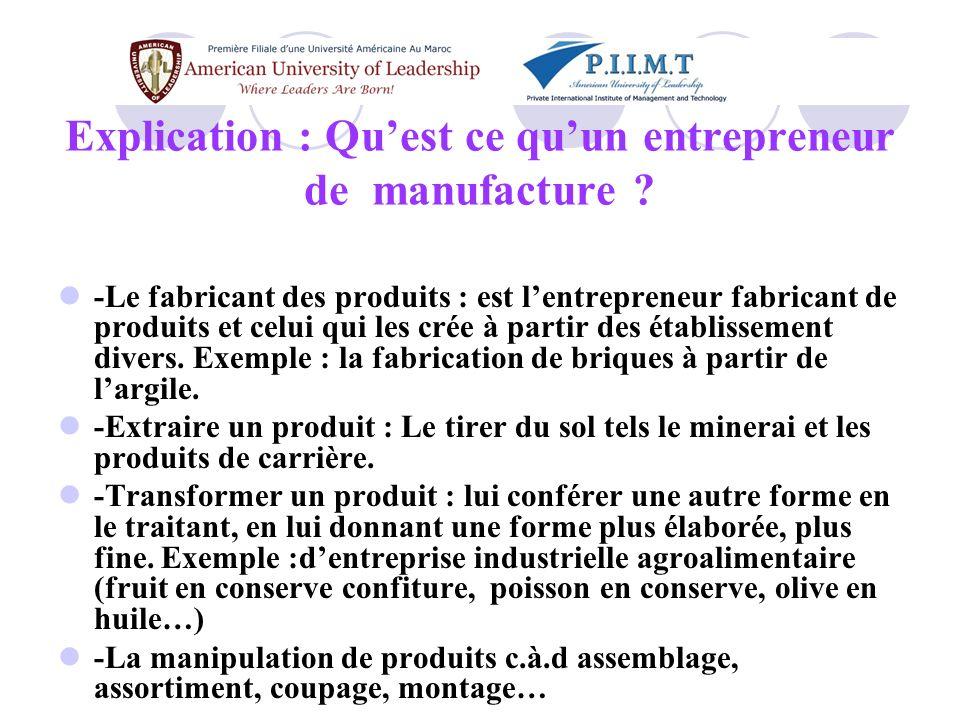 Explication : Qu'est ce qu'un entrepreneur de manufacture