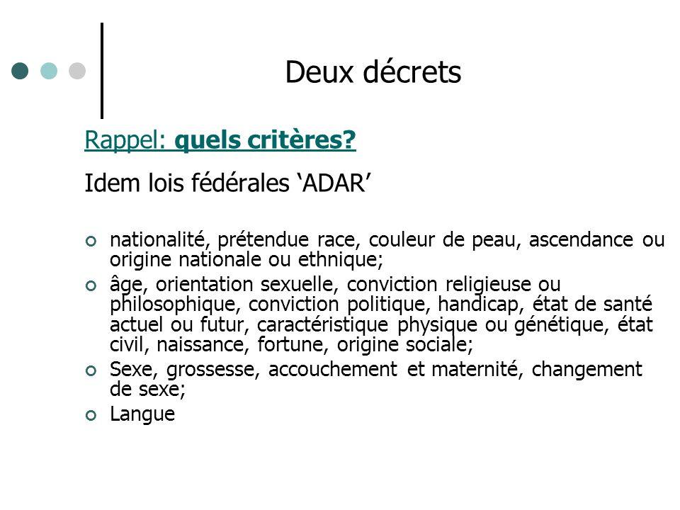 Deux décrets Rappel: quels critères Idem lois fédérales 'ADAR'