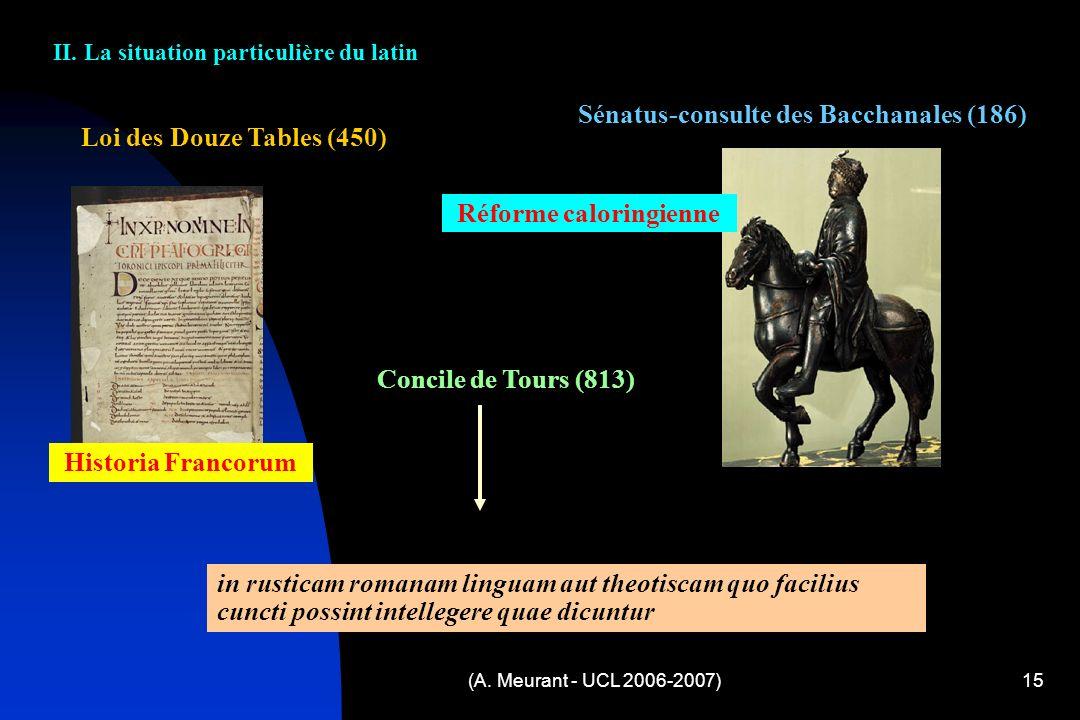Sénatus-consulte des Bacchanales (186) Loi des Douze Tables (450)
