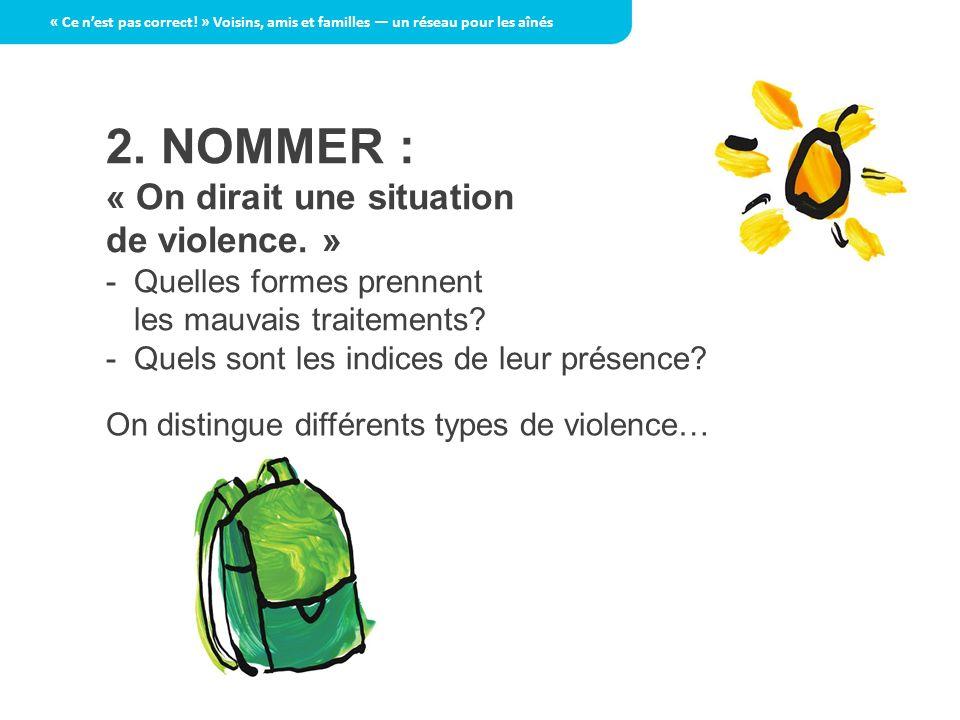 2. NOMMER : « On dirait une situation de violence. »