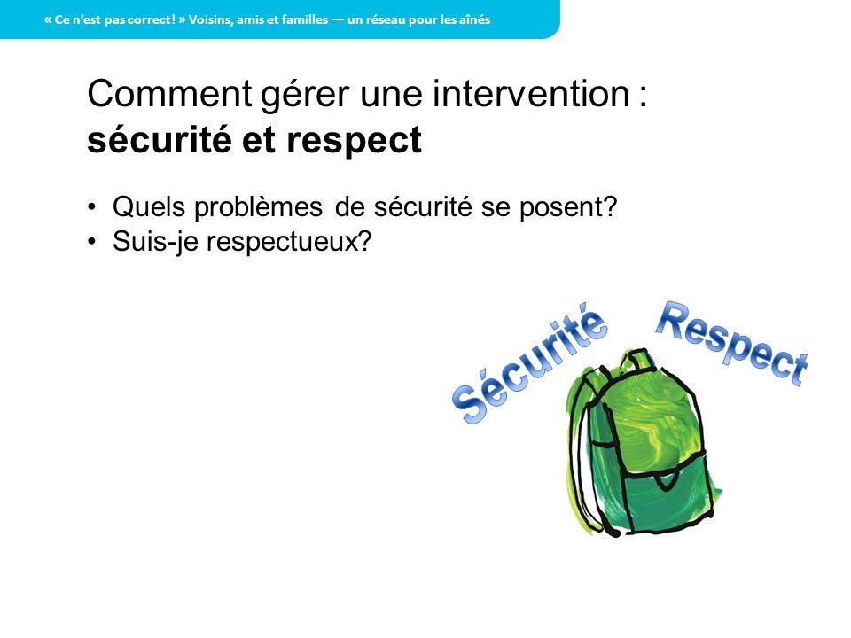 Comment gérer une intervention : sécurité et respect