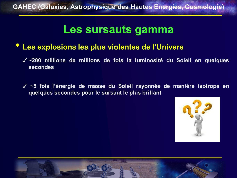Les sursauts gamma Les explosions les plus violentes de l'Univers