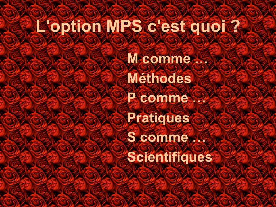 L option MPS c est quoi Méthodes Pratiques Scientifiques M comme …