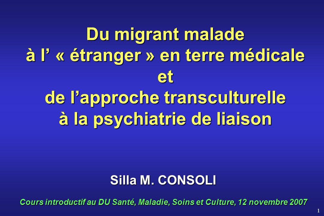 Du migrant malade à l' « étranger » en terre médicale et de l'approche transculturelle à la psychiatrie de liaison