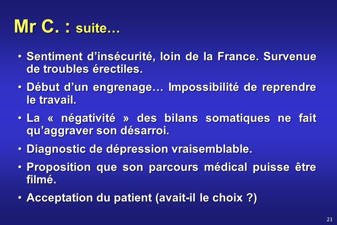 Mr C. : suite… Sentiment d'insécurité, loin de la France. Survenue de troubles érectiles.