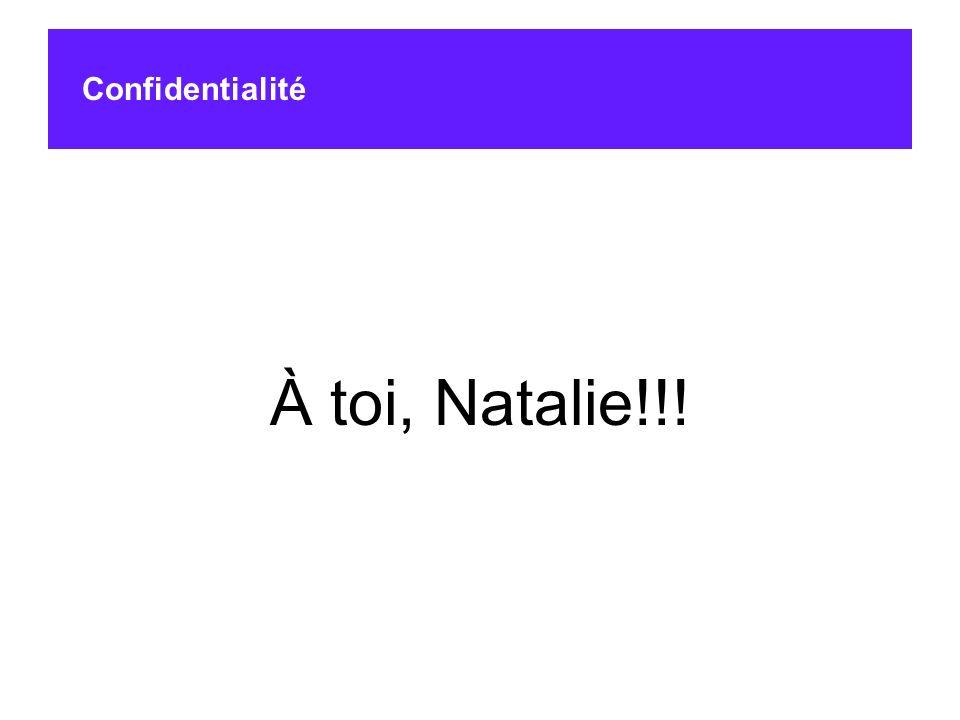 Confidentialité À toi, Natalie!!!