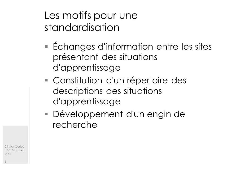 Les motifs pour une standardisation