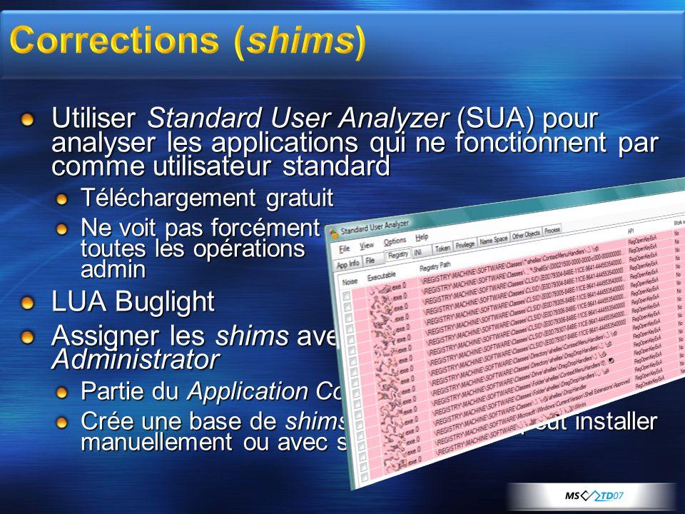 Corrections (shims) Utiliser Standard User Analyzer (SUA) pour analyser les applications qui ne fonctionnent par comme utilisateur standard.