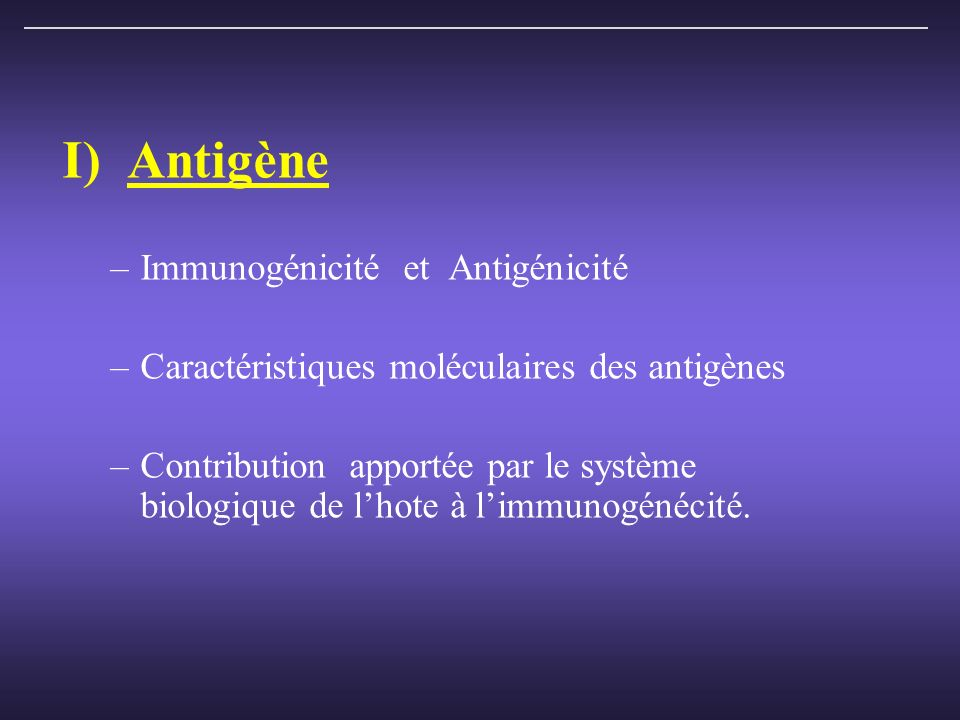 I) Antigène Immunogénicité et Antigénicité