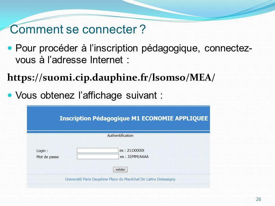 Comment se connecter Pour procéder à l'inscription pédagogique, connectez- vous à l'adresse Internet :