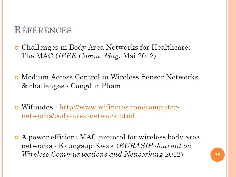 Références Challenges in Body Area Networks for Healthcare: The MAC (IEEE Comm. Mag. Mai 2012)