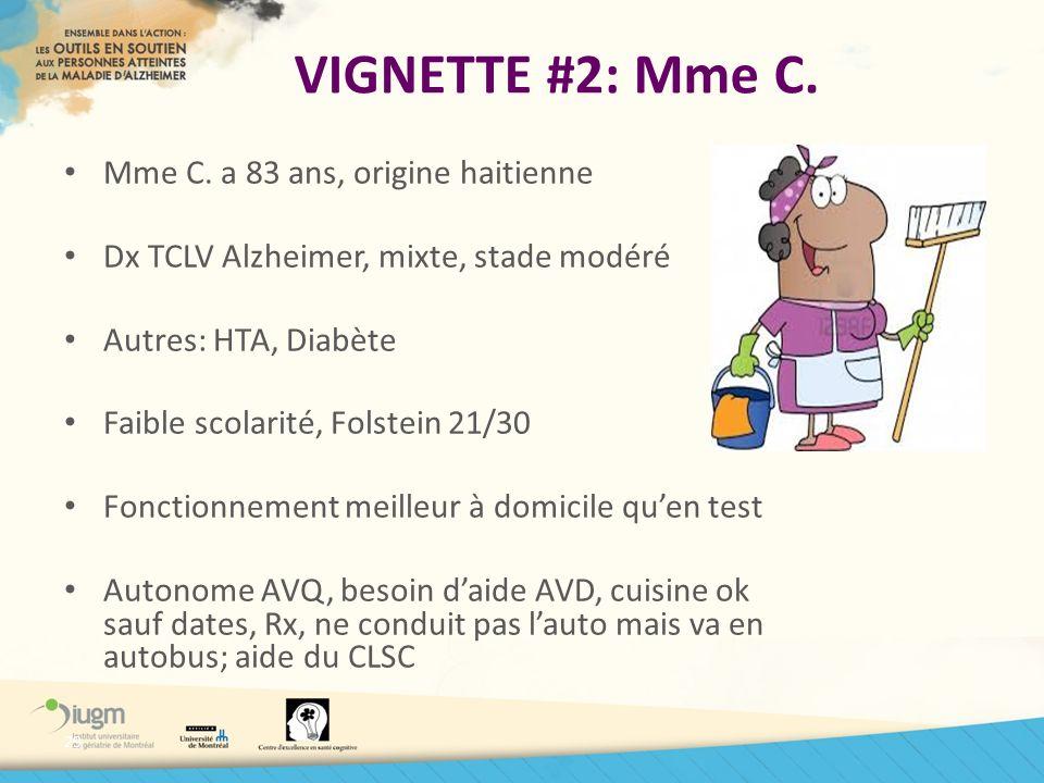 VIGNETTE #2: Mme C. Mme C. a 83 ans, origine haitienne