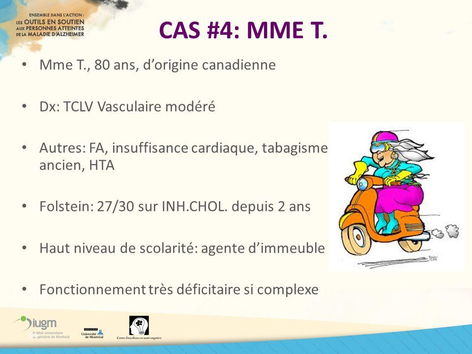CAS #4: MME T. Mme T., 80 ans, d'origine canadienne