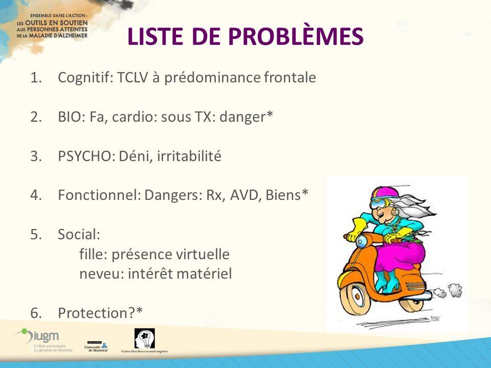 LISTE DE PROBLÈMES Cognitif: TCLV à prédominance frontale