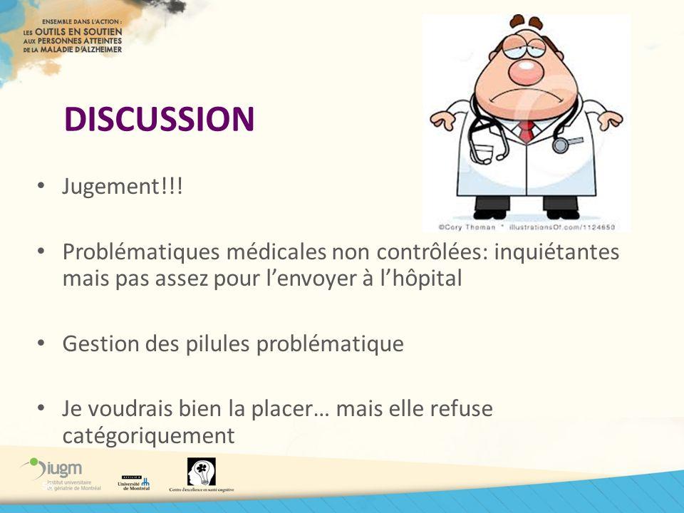 DISCUSSION Jugement!!! Problématiques médicales non contrôlées: inquiétantes mais pas assez pour l'envoyer à l'hôpital.