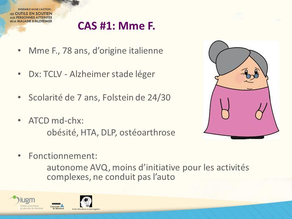 CAS #1: Mme F. Mme F., 78 ans, d'origine italienne
