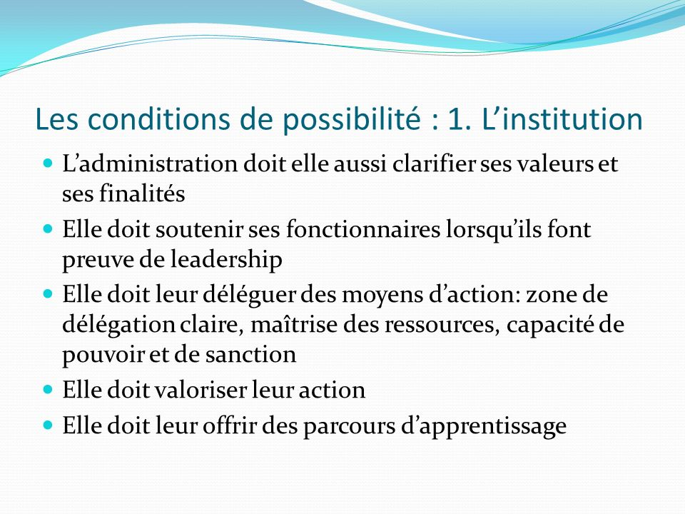 Les conditions de possibilité : 1. L'institution
