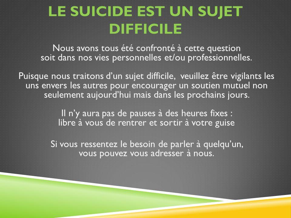 Le Suicide est un SUJET difficile