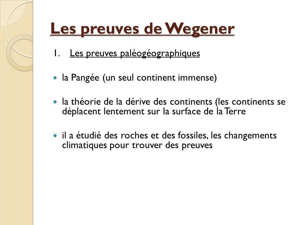 Les preuves de Wegener 1. Les preuves paléogéographiques