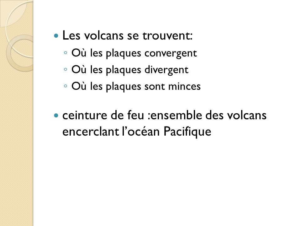 Les volcans se trouvent: