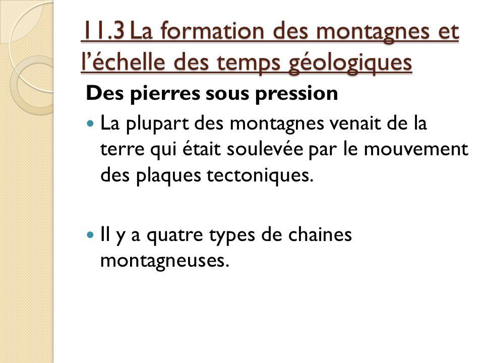 11.3 La formation des montagnes et l'échelle des temps géologiques