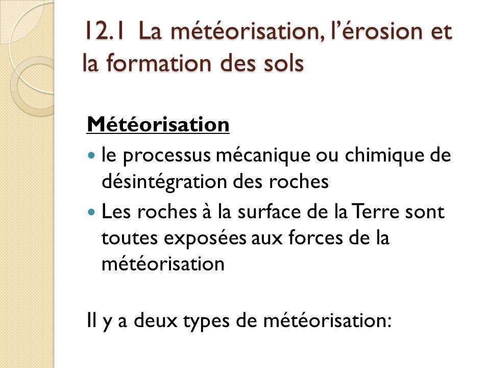 12.1 La météorisation, l'érosion et la formation des sols
