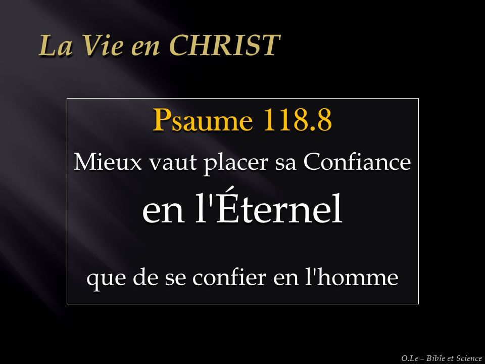 en l Éternel Psaume 118.8 La Vie en CHRIST