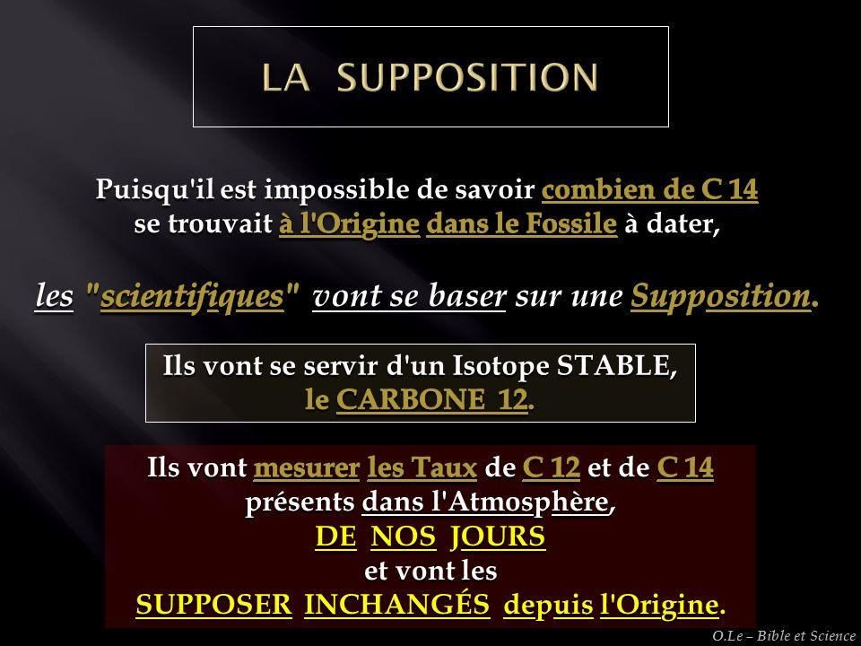 LA SUPPOSITION les scientifiques vont se baser sur une Supposition.