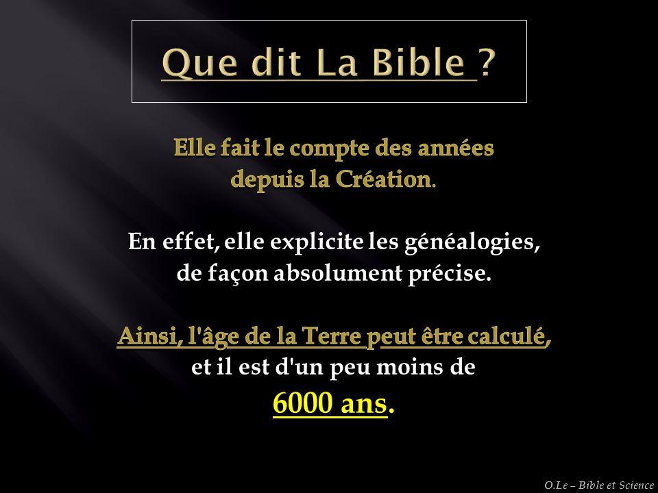 Que dit La Bible 6000 ans. Elle fait le compte des années