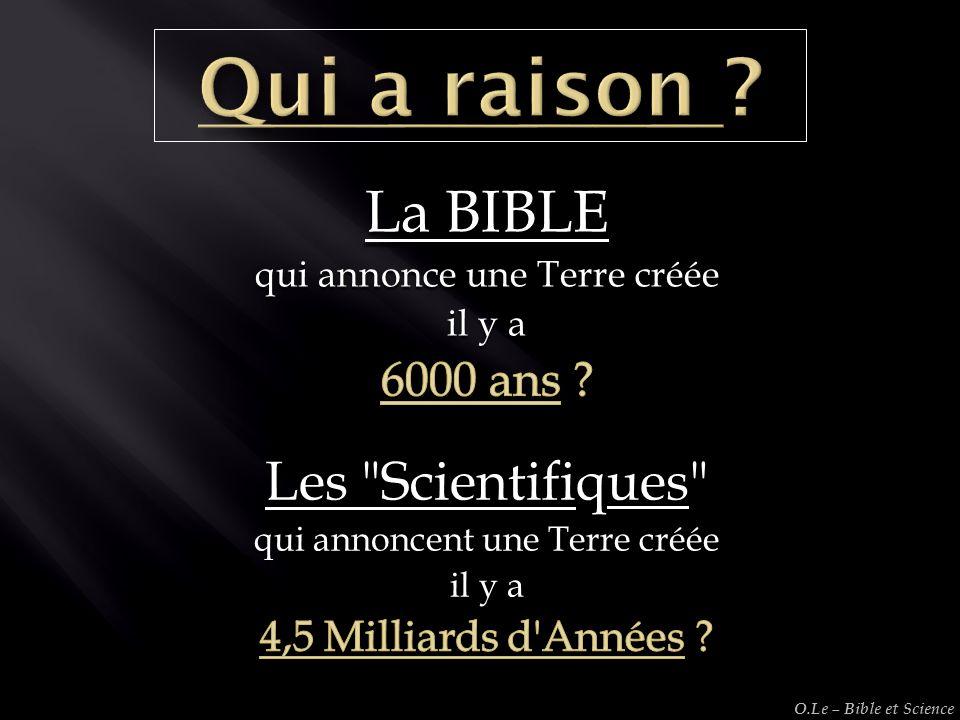 Qui a raison La BIBLE Les Scientifiques 6000 ans