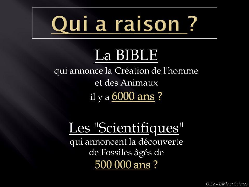 Qui a raison La BIBLE Les Scientifiques 500 000 ans